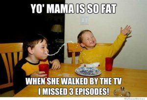 Yo Mama So Fat